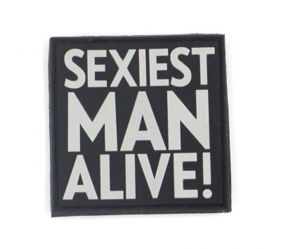 PATCH 3D - SEXIEST MAN ALIVE! - PVC - JTG